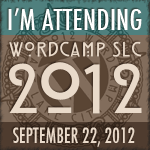 I am Attending WordCamp SLC 2012