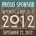 Proud Sponsor of WordCamp SLC 2012