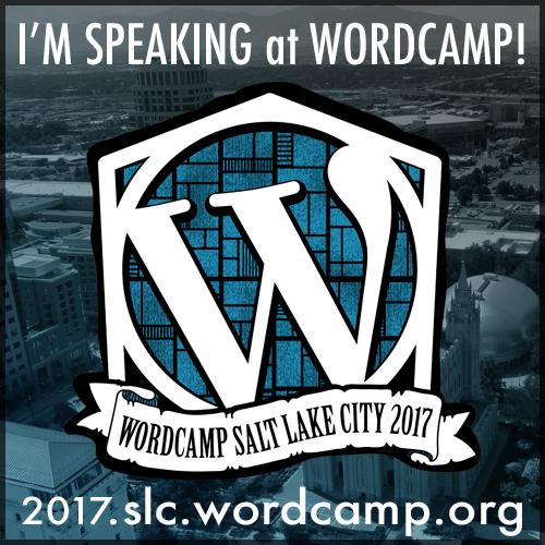 I'm speaking at WordCamp SLC 2017