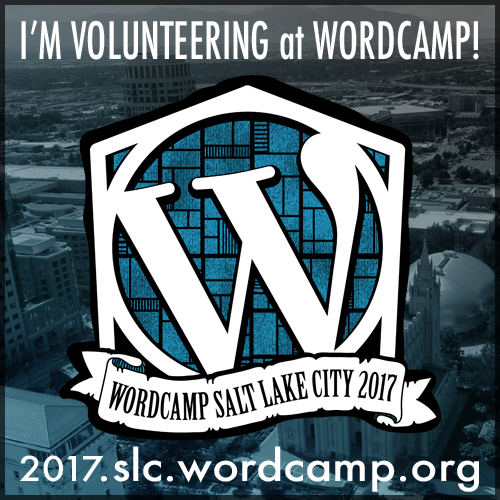 I'm volunteering at WordCamp SLC 2017